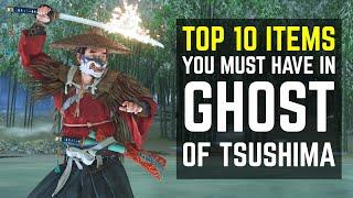 Top 10 Items You Must Have in Ghost of Tsushima