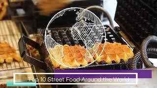 Top 10 Street Foods Around the World