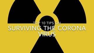 Top 10 Tips On Surviving The Corona virus