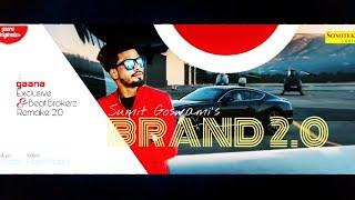 BRAND 2.0 REMAKE( OFFICIAL NEW VIDEO) - SUMIT GOSWAMI || New Haryanvi Song 2020 || BEAT BROKERZ