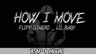 How I Move - Flipp Dinero ft. Lil Baby(1 Hour Loop) - Rap 1 Hour