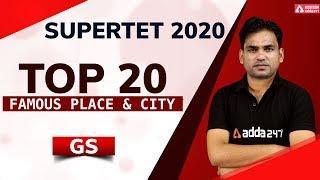SUPER TET 2020 | GS | Famous Place and City