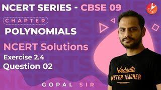 Polynomials L9 | NCERT Solutions | Ex 2.4 Q2 | | CBSE Class 9 Maths Chapter 2 | Vedantu Class 9