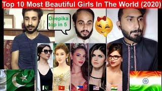 Pakistani Reaction On Top 10 Most Beautiful Girls In The World (2020) || Deepika And Mahira ||