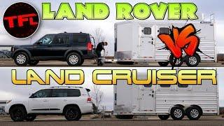 Which V8 Tows Better - An Overland-Ready Toyota Land Cruiser Or a Built Land Rover LR3?