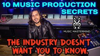 10 music production secrets the industry doesn't want you to know about | Music Production Tips