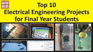 Top 10 Electrical Engineering Projects for Final Year Students --- WWEE