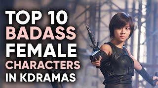 Top 10 Badass Women in Korean Dramas!