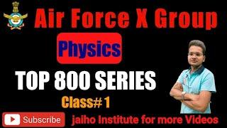 Physics Top 800 Series | Class # 1 | For Air force X Group by Chandan Sir