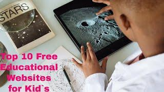 Top 10 Free Educational Websites for Kid`s