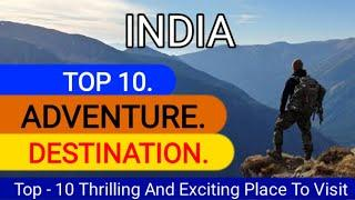 Adventure place in india // Top - 10 Thrilling And Exciting Place To Visit.