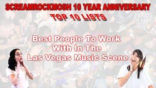 ScreamRockMosh 10 Year Anniversary Top 10 (Best People to Work with in the Las Vegas Music Scene)