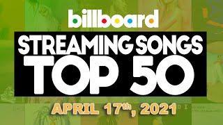 Billboard Streaming Songs Top 50 This Week (April 17th, 2021)