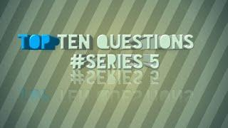 TOP 10 QUESTIONS# SERIES 5
