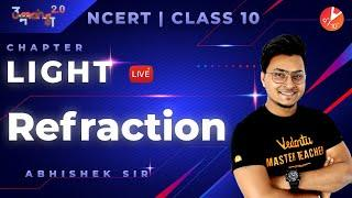 Light L9 | Refraction | CBSE Class 10 Physics | NCERT Solution | Abhishek Sir | Umang | Vedantu 9&10