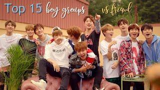 Top 15 favorite k-pop boy groups | Me vs. my friend