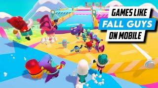 Top 10 Games Like Fall Guys For Android & iOS | Games Like Fall Guys: Ultimate Knockout On Mobile