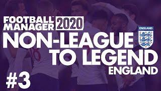 Non-League to Legend FM20 | ENGLAND | Part 3 | QUARTER FINAL | Football Manager 2020