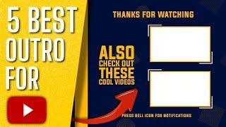 Top 5 Best free Outros for YouTube Videos | YouTube end screen templates  |  Free 4K outro templates