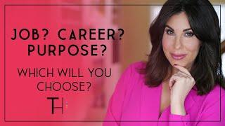 Job, Career or Purpose   Which Is For You