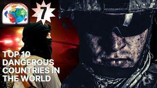 Top 10 dangerous countries the world in English | Top 5 dangerous country | WORLD'S EVERY COUNTRY.