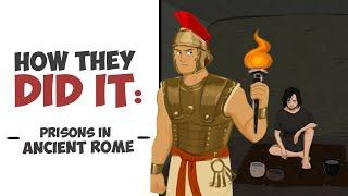 How They Did It - Prisons in Ancient Rome DOCUMENTARY