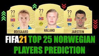 FIFA 21   TOP 25 NORWEGIAN PLAYERS RATING PREDICTION   W/HÅLAND, ØDEGAARD, BERGE, SVENSSON, KING...