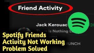 Spotify Friends Activity Not Working Problem Solved