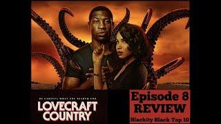 LOVECRAFT COUNTRY Episode 8 REVIEW and TOP 10