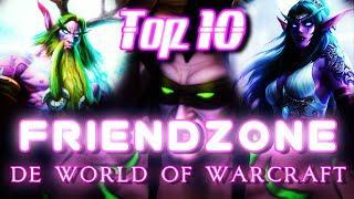Top 10 Friendzone de World of Warcraft
