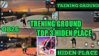 FREE FIRE NEW OB26 UPDEATS TRENING GROUND TOP 5 HIDEN PLACE FREE FIRE NEW UPDATES TOP 10 HIDEN PLACE
