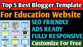 TOP 5 FREE BLOGGER TEMPLATE FOR EDUCATION WEBSITE | BEST FREE PREMIUM RESPONSIVE TEMPLATES 2020