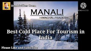 Top 10 Place Must Visit In Manali (Himachal Pradesh)