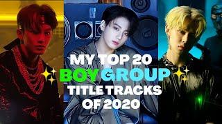 my top 20 boy group title tracks of 2020 | ranking boy group songs