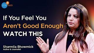 Love Yourself: How The Power Of Self Love Transformed My Life   Sharmila Bhowmick   Josh Talks