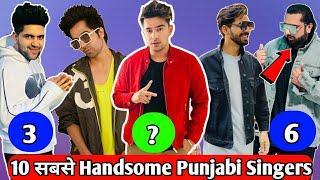 Top 10 most Handsome Punjabi Singers 2020 | India के 10 सबसे Handsome Punjabi Singers |