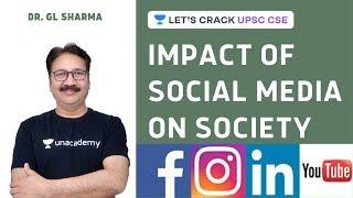 Impact of Social Media on Society | Crack Prelims 2020/2021 | Dr. GL Sharma
