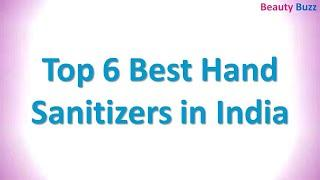 Top 6 Best Hand Sanitizers in India | Beauty Buzz | #beautybuzz