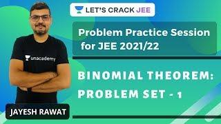 Binomial Theorem: Problem Set - 1 | Problem Practice Session for JEE 2021-22 | Jayesh Rawat