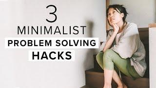 3 Minimalist Problem Solving Hacks