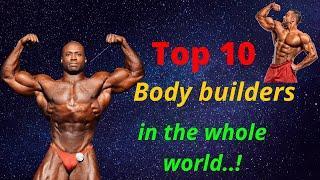 विश्वका उत्कृष्ट दश बडि बिल्डर्स  । Top 10 body builders in the whole world..! top 10 bodybuilders