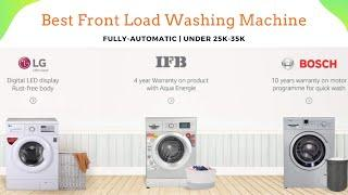 Top 5 Best Front Load Washing Machines in India 2020 | Fully-Automatic | UNDER 25K-35K