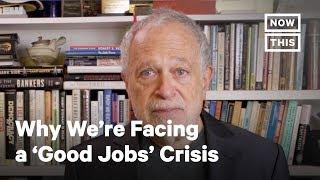 How the U.S. Is Facing a 'Good Jobs' Crisis | Opinions | NowThis