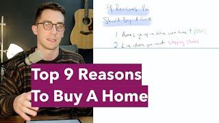 9 Reasons You Should Buy A House