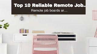 Top 10 Reliable Remote Job Boards To Find Thousands of Work From Home Jobs Right Now