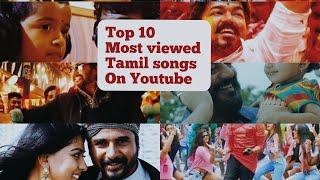 Top 10 most viewed tamil songs on Youtube   CoC