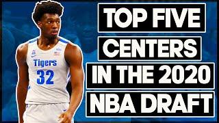 Top Five Centers In The 2020 NBA Draft (James Wiseman to the Warriors?)