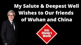 My Salute & Deepest Well Wishes to Our friends of Wuhan and China