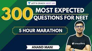 Top 300 Most Expected Questions for NEET Exam | NEET Biology | 5 Hour Marathon | Dr. Anand Mani