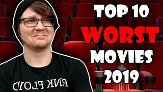 My Top 10 WORST Movies of 2019!